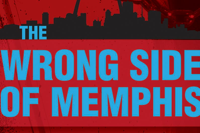 The Wrong Side of Memphis